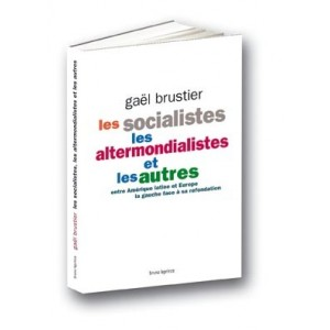 Les socialistes, les altermondialistes et les autres