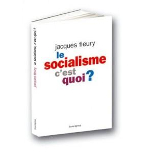 Le socialisme, c'est quoi ?