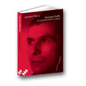 Georges Guille. Le socialisme au cœur