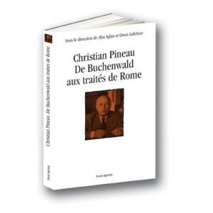 Christian Pineau, de Buchenwald aux traités de Rome