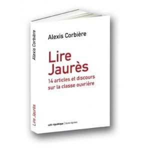 Lire Jaurès, 14 articles et discours sur la clase ouvrière