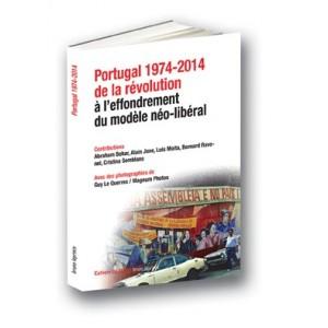 Portugal 1974-2014, de la révolution à l'effondrement du modèle néo-libéral