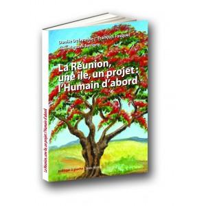 La Réunion, une île, un projet : l'Humain d'abord