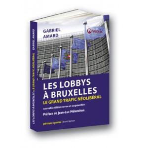 Les Lobbys à Bruxelles - Le grand trafic néolibéral