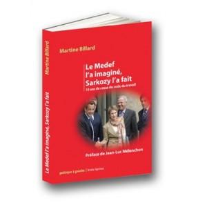 Le Medef l'a imaginé, Sarkozy l'a fait.